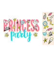princess party lettering with girly doodles vector image vector image