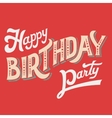 Happy Birthday Party hand-lettering vector image vector image