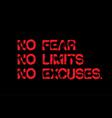 No fear no limits no excuses motivation quote