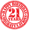 Happy birthday 21 years grunge rubber stamp vector image vector image