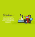 oil industry banner horizontal concept vector image vector image