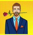 pop art man businessman with a rose in his teeth vector image