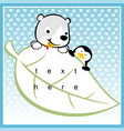 cute polar bear cartoon with little penguin on vector image