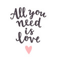 all you need is love cute romantic quote vector image vector image