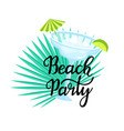 beach party hand drawn lettering margarita vector image vector image