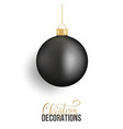 christmas ball realistic christmas ball of black vector image