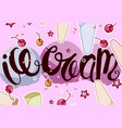 ice cream calligraphy vector image