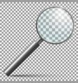 realistic magnifier magnifying glass lens or vector image vector image