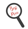 inscription best price under magnifying glass on vector image vector image