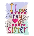 I Love My Sister T-shirt Typography vector image vector image
