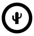 cactus icon black color in circle vector image