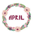 hand drawing lettering month april in a wreath vector image vector image