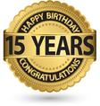 Happy birthday 15 years gold label vector image