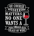 size matters wine funny quote and saying