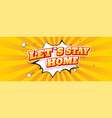 stay home lettering in comic style vector image vector image