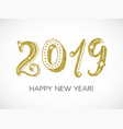 2019 golden glitter handwritten inscription vector image vector image