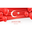 23 april national sovereignty and children day vector image vector image