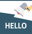 hand holding megaphone with hello announcement vector image
