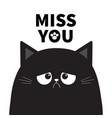 miss you black cute sad grumpy cat kitten vector image