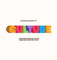 culture font 3d bold style vector image vector image