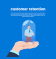 customer retention manager hand holding a client vector image vector image