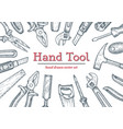 hand tools top view frame collection hand vector image vector image