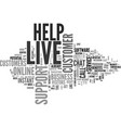 why should a website have live help text word vector image vector image