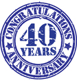 Congratulations 40 years anniversary grunge rubber vector image vector image