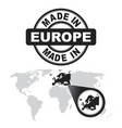 made in europe stamp world map with zoom on vector image