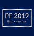 pf pour feliciter happy new year 2019 greeting vector image vector image