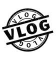 vlog rubber stamp vector image