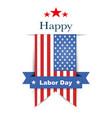 background to the holiday happy labor day vector image