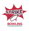bowling tournament poster or logo template vector image