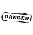 danger sign stencil graffiti black spray paint vector image vector image