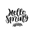 hello spring postcard seasonal lettering ink vector image
