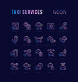 neon linear icons taxi services vector image vector image