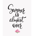 Summer is almost over quotes lettering vector image