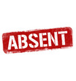 absent sign or stamp vector image