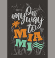 design tee print my way to miami vector image