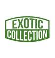 exotic collection sign or stamp vector image vector image