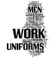 men s work uniforms text background word cloud vector image vector image