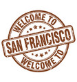 welcome to san francisco brown round vintage stamp vector image