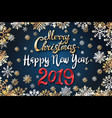 gold merry christmas and happy new year 2019 dark vector image