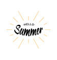 black lettering hello summer with yellow sun rays vector image