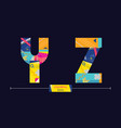 alphabet colorful geometric style in a set yz vector image