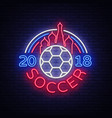 soccer 2018 neon sign football vector image vector image