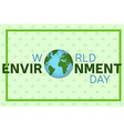 World environment day background template World vector image