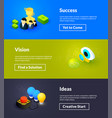 success vision and ideas banners of isometric vector image