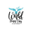 world peace day hand lettering drawn vector image