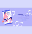 connect with music app in phone web concept vector image vector image